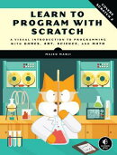 Learn to Program with Scratch: A Visual Introduction to Programming with Games, Art, Science, and Ma