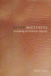 After_Whiteness:_Unmaking_an_A