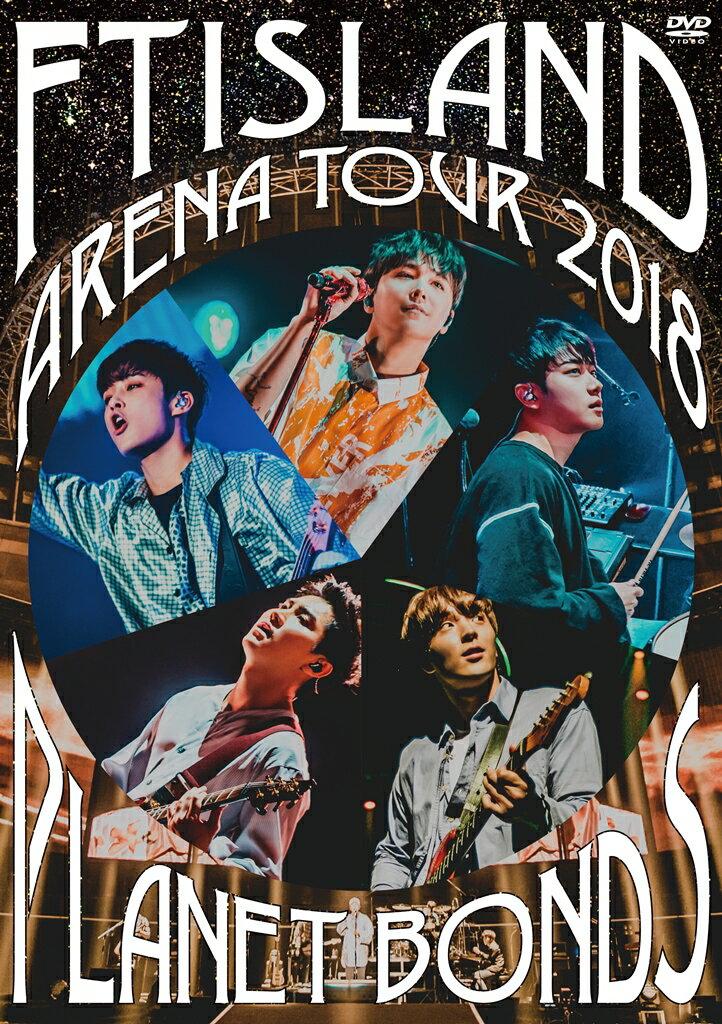 Arena Tour 2018 -PLANET BONDS- at NIPPON BUDOKAN [ FTISLAND ]