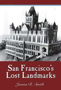 San_Francisco's_Lost_Landmarks