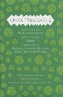 Greek Tragedies 2: Aeschylus: The Libation Bearers; Sophocles: Electra; Euripides: Iphigenia Among t