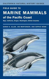 Field Guide to Marine Mammals of the Pacific Coast FGT MARINE MAMMALS OF THE PACI (California Natural History Guides (Paperback)) [ Sarah G. Allen ]
