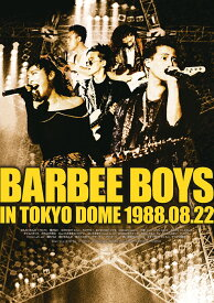 BARBEE BOYS IN TOKYO DOME 1988.08.22 [ バービーボーイズ ]