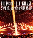「BLUE ENCOUNT ~Q.E.D : INITIALIZE~」2021.04.18 at YOKOHAMA ARENA(初回仕様限定盤 BD)【Blu-ray】 [ BLUE ENCOU…