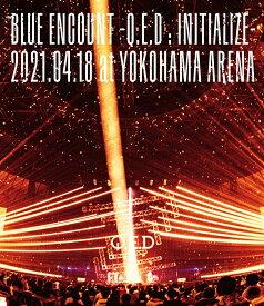 「BLUE ENCOUNT ~Q.E.D : INITIALIZE~」2021.04.18 at YOKOHAMA ARENA(初回仕様限定盤 BD)【Blu-ray】 [ BLUE ENCOUNT ]