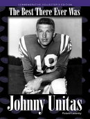 Johnny Unitas: The Best There Ever Was