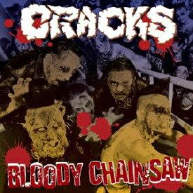 BLOODY CHAINSAW [ CRACKS ]