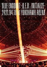 「BLUE ENCOUNT ~Q.E.D : INITIALIZE~」2021.04.18 at YOKOHAMA ARENA (初回仕様限定盤 2DVD) [ BLUE ENCOUNT ]