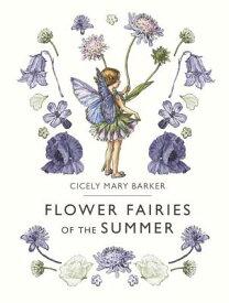 Flower Fairies of the Summer FLOWER FAIRIES OF THE SUMMER (Flower Fairies) [ Cicely Mary Barker ]