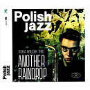 【輸入盤】Another Raindrop Polish Jazz Vol.78