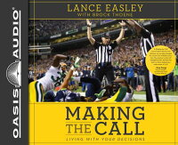 MakingtheCall:LivingwithYourDecisions[LanceEasley]