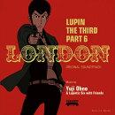 ルパン三世 PART6 オリジナル・サウンドトラック1 「LUPIN THE THIRD PART6〜LONDON」