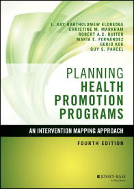 Planning Health Promotion Programs: An Intervention Mapping Approach PLANNING HEALTH PROMOTION PROG (Jossey-Bass Public Health) [ L. Kay Bartholomew Eldredge ]