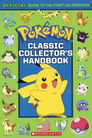 Pok Mon Classic Collector's Handbook: Official Guide to the First 151 Pok Mon