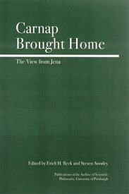 Carnap Brought Home: The View from Jena CARNAP BROUGHT HOME FULL CI (Full Circle) [ Steve Awodey ]