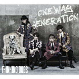 Oneway Generation (初回限定盤 CD+DVD) [ Thinking Dogs ]