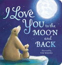 I Love You to the Moon and Back I LOVE YOU TO THE MOON & BACK [ Amelia Hepworth ]