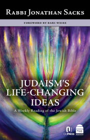 Judaism's Life-Changing Ideas: A Weekly Reading of the Jewish Bible JUDAISMS LIFE-CHANGING IDEAS [ Jonathan Sacks ]