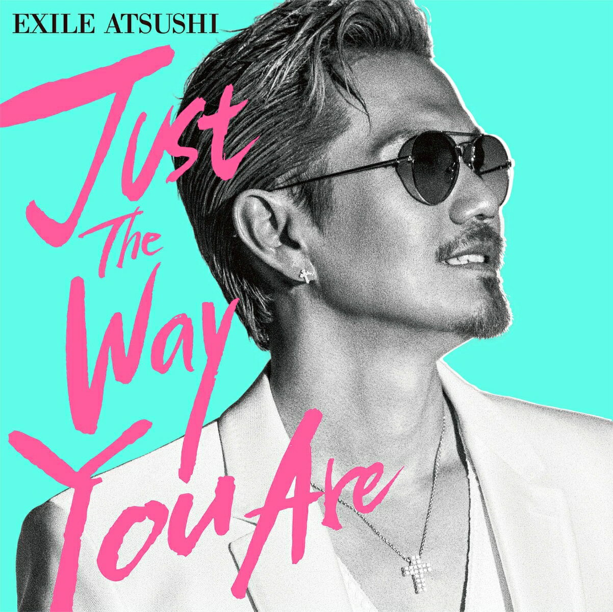 Just The Way You Are (CD+DVD) [ EXILE ATSUSHI ]