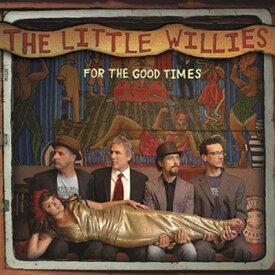 【輸入盤】For The Good Times [ The Little Willies ]