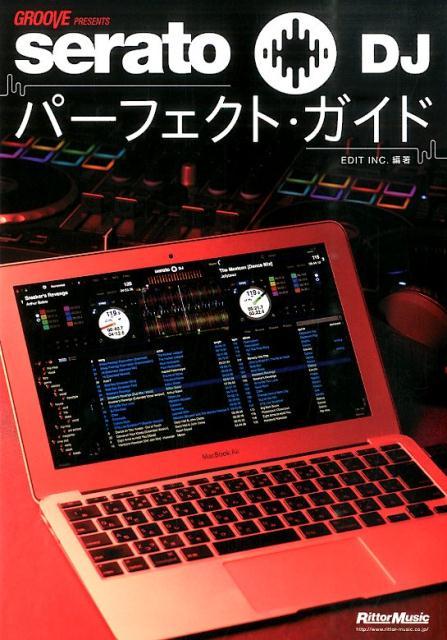serato DJパーフェクト・ガイド [ EDIT INC. ]