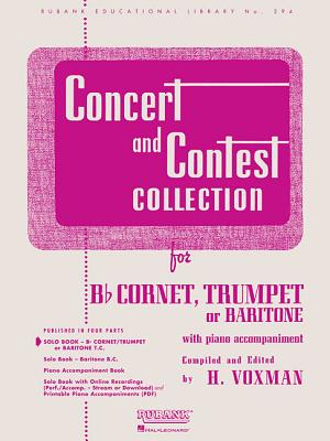 Concert and Contest Collection for Bb Corent, Trumpet or Baritone: With Piano Accompaniment CONCERT & CONTEST COLL FOR BB (Rubank Educational Library) [ H. Voxman ]