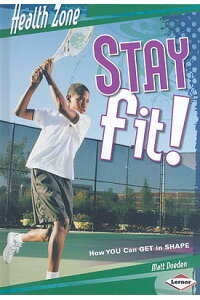 Stay_Fit!:_How_You_Can_Get_in