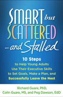 Smart But Scattered--And Stalled: 10 Steps to Help Young Adults Use Their Executive Skills to Set Go
