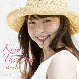 KISS THE SUN [ SHANTI ]