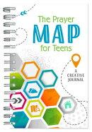 The Prayer Map(r) for Teens: A Creative Journal