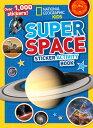 Super Space Sticker Activity Book STICKERS-NATL GEO KIDS SUPER S (National Geographic Kids) [ National Geogr…