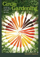 Circle Gardening: Growing Vegetables Outside the Box