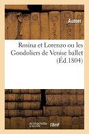Rosina Et Lorenzo Ou Les Gondoliers de Venise Ballet En 1 Acte
