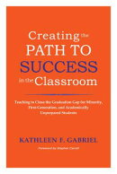 Creating the Path to Success in the Classroom: Teaching to Close the Graduation Gap for Minority, Fi