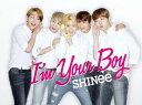I'm Your Boy (初回生産限定盤B CD+DVD) [ SHINee ]
