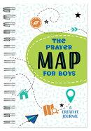 The Prayer Map(r) for Boys: A Creative Journal