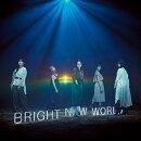 BRIGHT NEW WORLD (初回限定盤A CD+DVD)