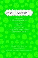 Greek Tragedies, Volume 2: Aeschylus: The Libation Bearers/Sophocles: Electra/Euripides: Iphigenia A