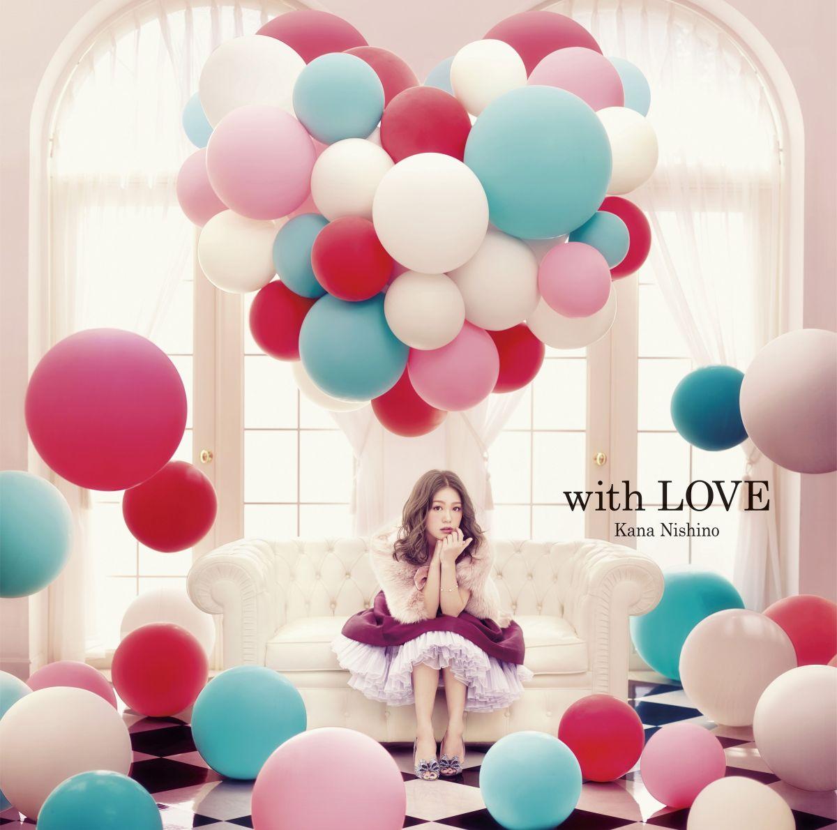 with LOVE [ 西野カナ ]
