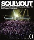 """SOUL'd OUT LAST LIVE """" 0 """"【Blu-ray】 [ SOUL'd OUT ]"""