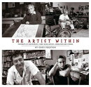 The Artist Within: Portraits of Cartoonists, Comic Book Artists, Animators, and Others