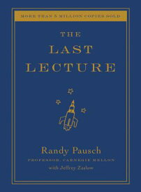 The Last Lecture LAST LECTURE [ Randy Pausch ]