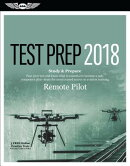 Remote Pilot Test Prep 2018: Study & Prepare: Pass Your Test and Know What Is Essential to Safely Op