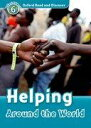 Oxford Read and Discover Level 6 Helping Around the World [ Oxford University Pr...