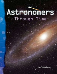 AstronomersThroughTimeASTRONOMERSTHROUGHTIME(ScienceReaders:Earth&SpaceScience)[LisaE.Greathouse]