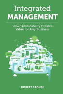Integrated Management: How Sustainability Creates Value for Any Business