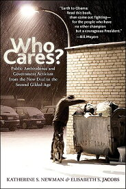 Who Cares?: Public Ambivalence and Government Activism from the New Deal to the Second Gilded Age WHO CARES [ Katherine S. Newman ]