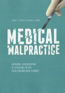 Medical Malpractice: Avoiding, Adjudicating & Litigating in the Challenging New Climate
