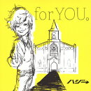 for YOU。(初回限定盤 CD+DVD)