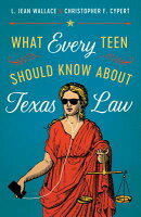 What Every Teen Should Know about Texas Law